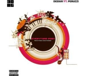 Deekay - Everything Rosy ft Peruzzi